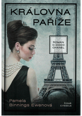 Královna Paříže : román o Coco Chanel  (odkaz v elektronickém katalogu)
