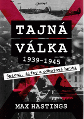 Tajná válka 1939-1945 : špioni, šifry a odbojová hnutí  (odkaz v elektronickém katalogu)