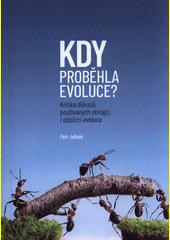 Kdy proběhla evoluce : kritika důkazů používaných obhájci i odpůrci evoluce  (odkaz v elektronickém katalogu)