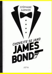 Chovejte se jako James Bond  (odkaz v elektronickém katalogu)