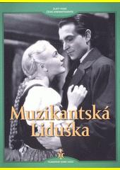 Muzikantská Liduška  (odkaz v elektronickém katalogu)