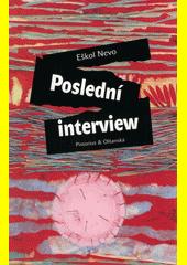 Poslední interview  (odkaz v elektronickém katalogu)