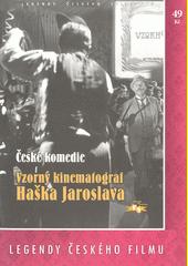 Vzorný kinematograf Haška Jaroslava  (odkaz v elektronickém katalogu)