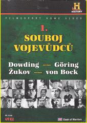 Souboj vojevůdců 1. Dowding versus Göring, Žukov versus von Bock  (odkaz v elektronickém katalogu)