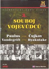 Souboj vojevůdců 3. Paulus versus Čujkov, Vandegrift versus Hyakutake  (odkaz v elektronickém katalogu)