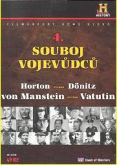 Souboj vojevůdců 4. Horton versus Dönitz, von Manstein versus Vatutin  (odkaz v elektronickém katalogu)