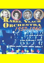 Karel Vlach Orchestra : 1957-1960 (odkaz v elektronickém katalogu)
