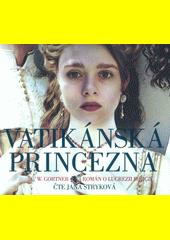 Vatikánská princezna  (odkaz v elektronickém katalogu)