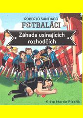 Fotbaláci.  Záhada usínajících rozhodčích  (odkaz v elektronickém katalogu)