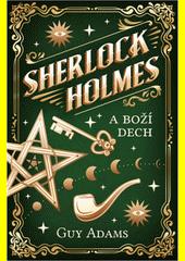 Sherlock Holmes a Boží dech  (odkaz v elektronickém katalogu)