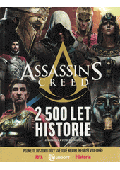 Assassin's creed : 2 500 let historie  (odkaz v elektronickém katalogu)