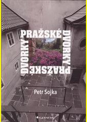 Pražské dvorky  (odkaz v elektronickém katalogu)