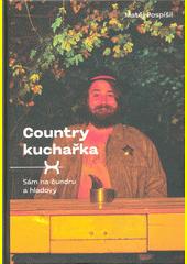 Sám na čundru a hladový, aneb, Country kuchařka  (odkaz v elektronickém katalogu)