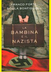 La bambina e il nazista : romanzo  (odkaz v elektronickém katalogu)