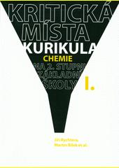 Kritická místa kurikula chemie na 2. stupni základní školy. I.  (odkaz v elektronickém katalogu)