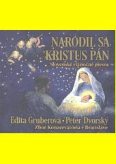 Narodil sa Kristus Pán : slovenské vianočné piesne (odkaz v elektronickém katalogu)