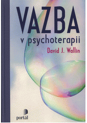 Vazba v psychoterapii  (odkaz v elektronickém katalogu)