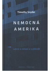 Nemocná Amerika : lekce o zdraví a svobodě  (odkaz v elektronickém katalogu)