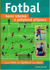 Fotbal : herní trénink a pohybová příprava  (odkaz v elektronickém katalogu)