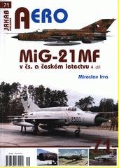 MiG-21 MF v československém a českém letectvu  (odkaz v elektronickém katalogu)