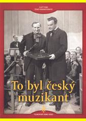 To byl český muzikant  (odkaz v elektronickém katalogu)
