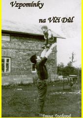 Vzpomínky na Vlčí důl  (odkaz v elektronickém katalogu)