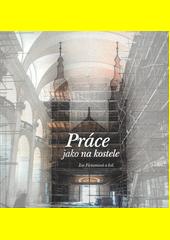 Práce jako na kostele  (odkaz v elektronickém katalogu)