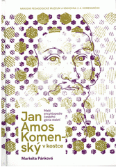 Jan Amos Komenský v kostce : malá encyklopedie českého génia staletí  (odkaz v elektronickém katalogu)