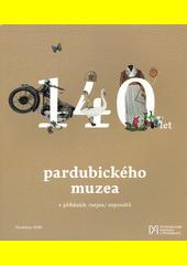 140 let Pardubického muzea v příbězích  (odkaz v elektronickém katalogu)