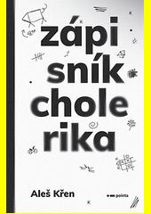 Zápisník cholerika  (odkaz v elektronickém katalogu)