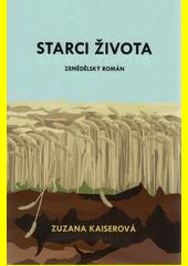 Starci života : zemědělský román  (odkaz v elektronickém katalogu)
