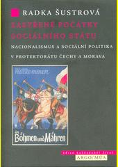 Zastřené počátky sociálního státu : nacionalismus a sociální politika v Protektorátu Čechy a Morava  (odkaz v elektronickém katalogu)