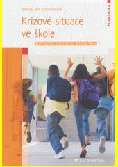 Krizové situace ve škole : bezpečnostní problematika ve školní praxi  (odkaz v elektronickém katalogu)