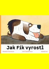 Jak Fík vyrostl  (odkaz v elektronickém katalogu)