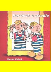 Hurvínek a zrcadlo : ...pohádkový příběh pro nejmenší  (odkaz v elektronickém katalogu)