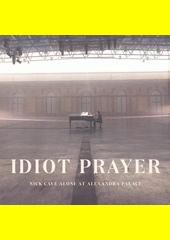 Idiot Prayer (odkaz v elektronickém katalogu)