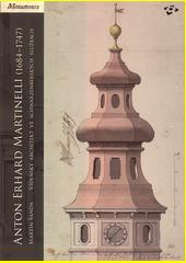 Anton Erhard Martinelli (1684-1747) : vídeňský architekt ve schwarzenberských službách  (odkaz v elektronickém katalogu)