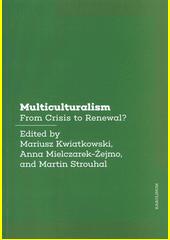 Multiculturalism : from crisis to renewal?  (odkaz v elektronickém katalogu)
