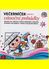 Večerníček vypráví vánoční pohádky (odkaz v elektronickém katalogu)
