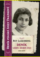 Rutka Laskier. Deník. leden-duben 1943. Praha: Academia, 2009 978-80-200-1706-2 (odkaz v elektronickém katalogu)