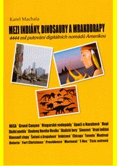 Mezi indiány, dinosaury a mrakodrapy : 4444 mil putování digitálních nomádů Amerikou  (odkaz v elektronickém katalogu)