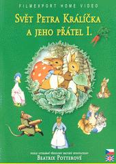 Svět Petra Králíčka a jeho přátel 1 (odkaz v elektronickém katalogu)