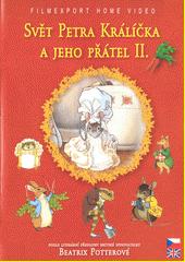 Svět Petra Králíčka a jeho přátel. 2  (odkaz v elektronickém katalogu)
