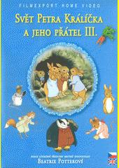 Svět Petra Králíčka a jeho přátel 3 (odkaz v elektronickém katalogu)