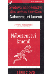 Světová náboženství očima profesora Hanse Künga. Náboženství kmenů  (odkaz v elektronickém katalogu)