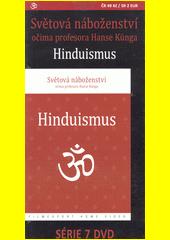 Světová náboženství očima profesora Hanse Künga. Hinduismus  (odkaz v elektronickém katalogu)