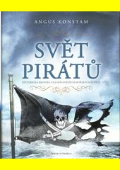 Svět pirátů : historická kronika nejobávanějších mořských lupičů  (odkaz v elektronickém katalogu)