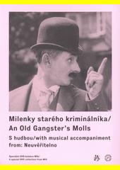 Milenky starého kriminálníka = Old gangster's molls  (odkaz v elektronickém katalogu)
