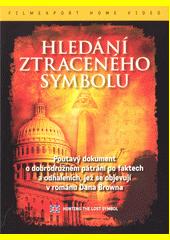 Dan Brown : fakta nebo fikce. Hledání Ztraceného symbolu  (odkaz v elektronickém katalogu)