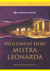 Dan Brown : fakta nebo fikce. Prolomení šifry mistra Leonarda  (odkaz v elektronickém katalogu)